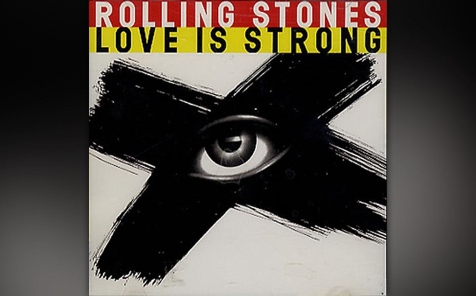 16. THE ROLLING STONES: Love Is Strong Keiths Song, Micks Stimme eine Oktave tiefergelegt, die Blues-Harmonika lasziv: potent