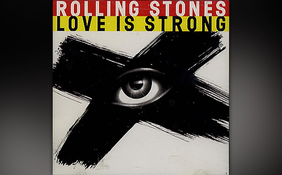 16. THE ROLLING STONES: Love Is Strong Keiths Song, Micks Stimme eine Oktave tiefergelegt, die Blues-Harmonika lasziv: potent