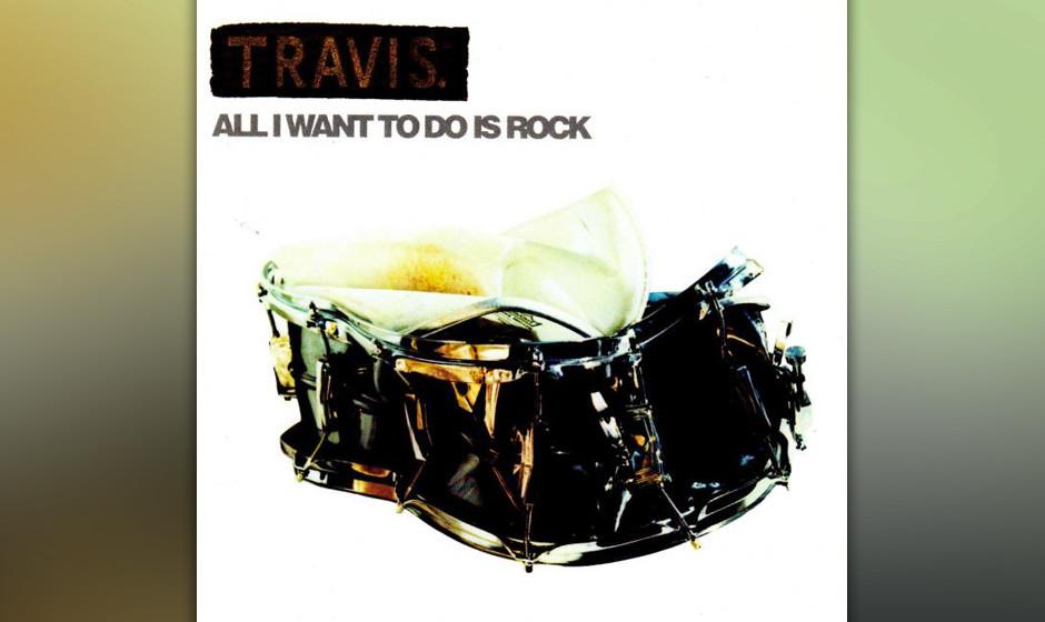 1. TRAVIS: All I Want To Do Is Rock Das Feedback-Monster auf 10inch, nicht die domestizierte 7inch-Version: auratisch!