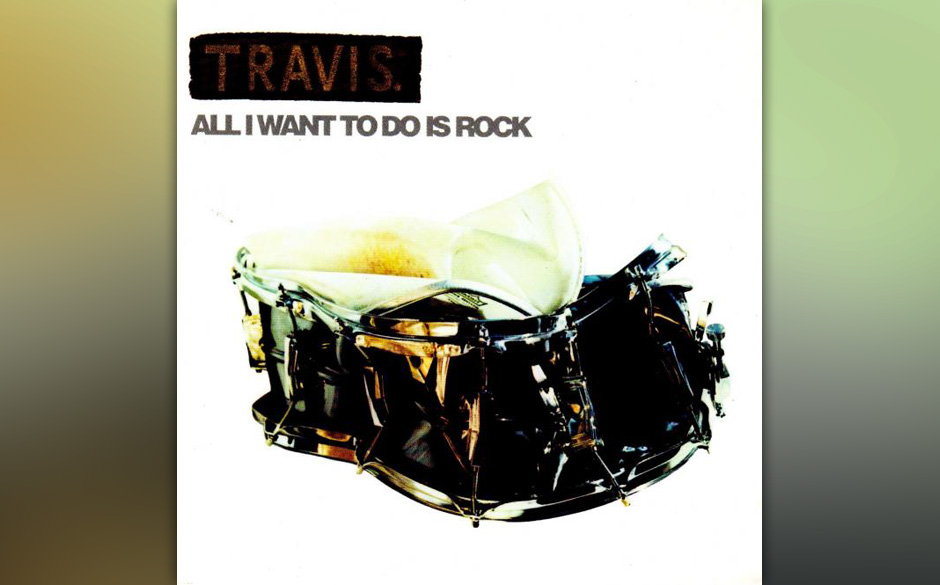 1. TRAVIS: All I Want To Do Is Rock Das Feedback-Monster auf 10inch, nicht die domestizierte 7inch-Version: auratisch!