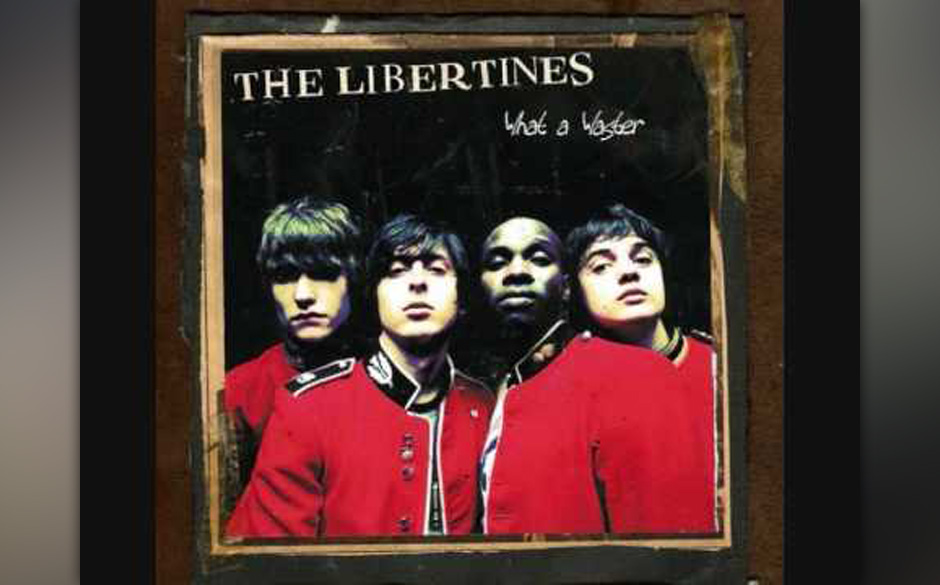 5. THE LIBERTINES: What A Waster Putdown-Aggro in halsbrecherisch rückhaltlosem Cockney-Karacho: bloody fantastic!