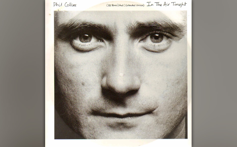 """6. In The Air Tonight  Collins' berühmtester Song und mittlerweile ein Synonym für die 80er-Jahre - zugleich war """"In Th"""