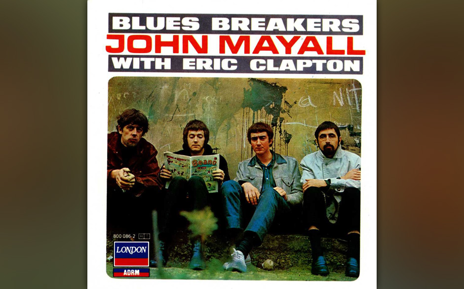 John Mayall With Eric Clapton - 'Blues Breakers' (Decca, 1966):  Auf dem Cover mimt Clapton den trotzig dreinschauenden Benge