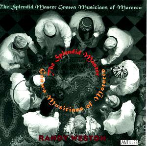Randy Weston - 'The Splendid Master Gnawa...'  18 Minuten dauerte der Zauber, und wer dabei gewesen ist, erzählt heute noch,
