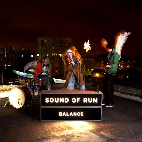 Sound Of Rum - 'Balance'  Keine 30 Leute hatten sich 2011 im Comet Club versammelt, als das Trio sein erstes Berlin-Konzert g