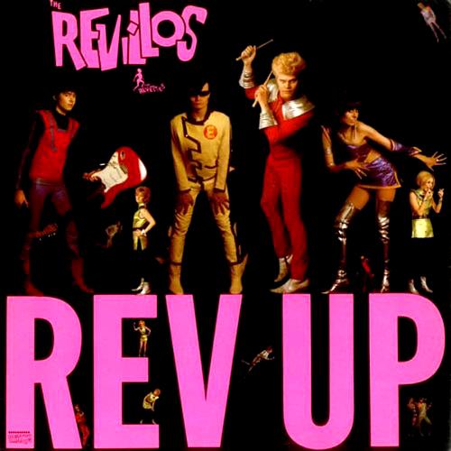 The Revillos - 'Rev Up'  Hießen zuerst The Rezillos und klan- gen auch schon gut, aber die Schotten trennten sich, kamen wie