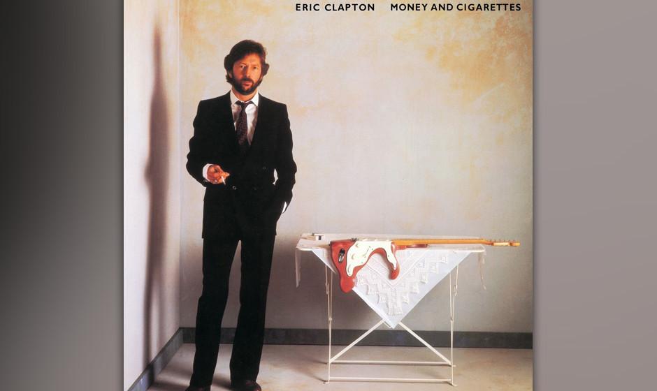 Eric Clapton - 'Money And Cigarettes'  (Warner, 1983):  Nach seinem Alkohol-Entzug gibt Clapton gleich mal Sleepy John Estes'
