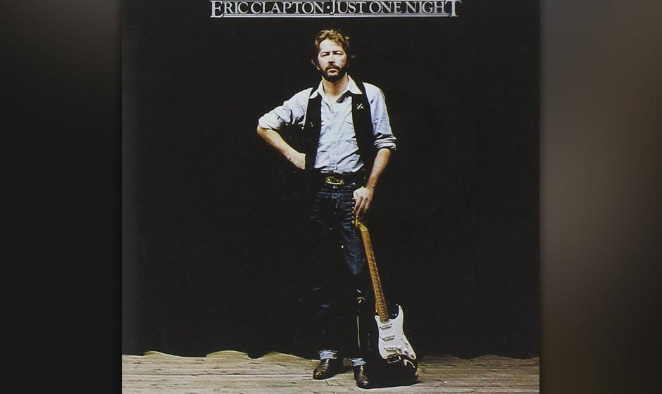 Eric Clapton - 'Just One Night' (RSO, 1980):  Auch in Tokio blieb Clapton auf 'Tulsa Time'(das Eröffnungsstück) geeicht, we