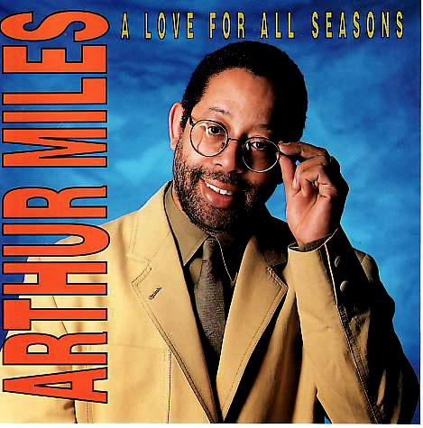 Arthur Miles - 'A Love For All Seasons'  Modern Soul ist eine Leidenschaft, mit der Mark Ronson oder Adele heute Welterfolge