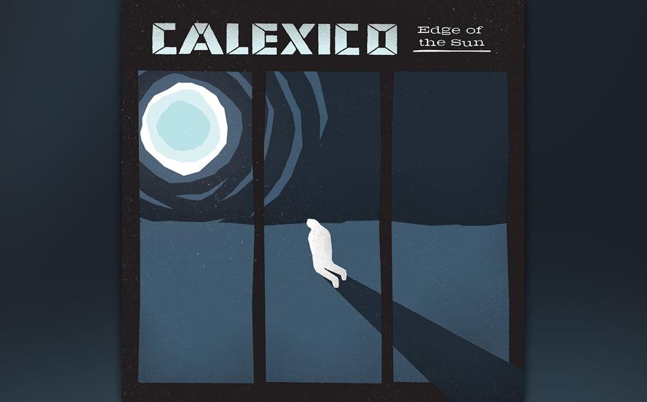 Calexico - 'Edge Of The Sun' (VÖ: 10.04.2015)