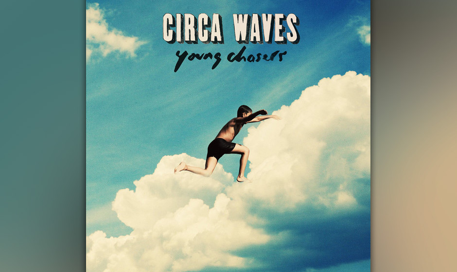 Circa Waves - 'Young Chasers' (VÖ: 27.03.2015)