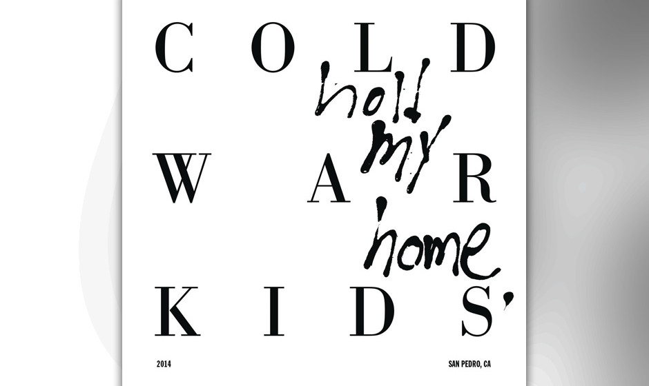 Cold War Kids - 'Hold My Home' (VÖ: 06.03.2015)