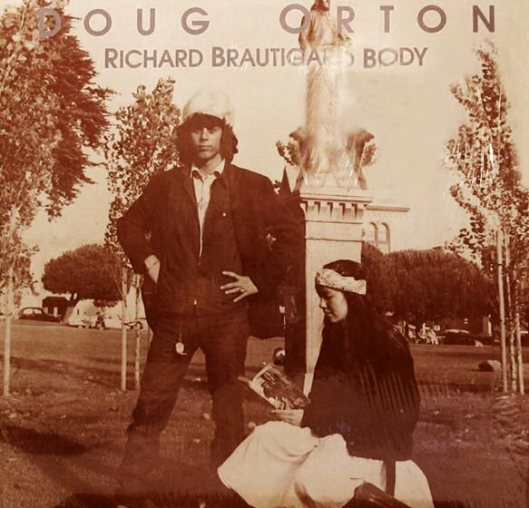Doug Orton - 'Richard Brautigan's Body'  Man weiß wenig über Doug Orton, außer dass er aus dem Camper-Van-Beethoven-Umfeld