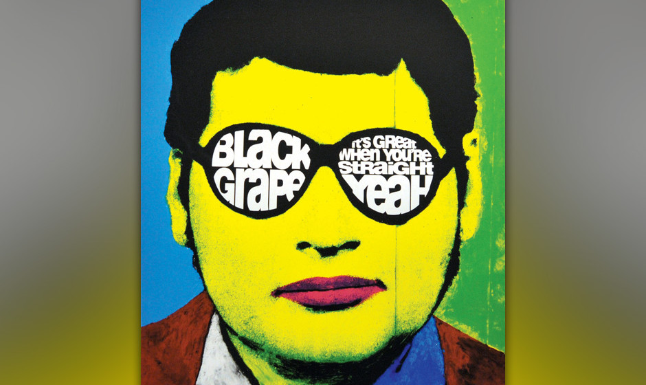 Black Grape: It's Great When You're Straight … Yeah!