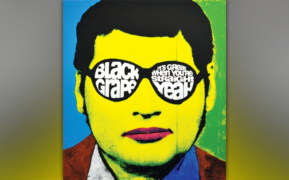 Black Grape: It's Great When You're Straight …Yeah!