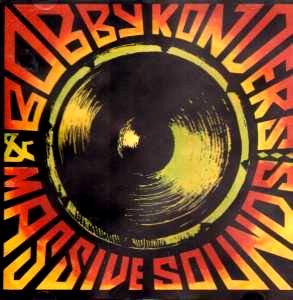 Bobby Konders & Massive Sounds - 'Bobby Konders & Massive Sounds'  Der Produzent aus Brooklyn hat eine Vision. Mit Dub und Re