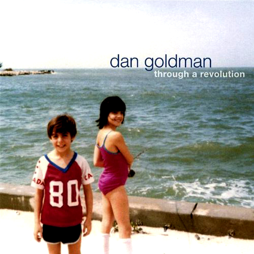 Dan Goldman - 'Through A Revolution'  Der kanadische Songwriter Dan Goldman schreibt leise, filigrane, poetische Kammerpop-So