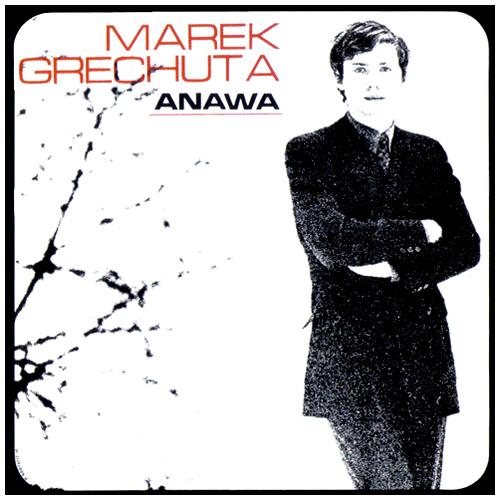 Marek Grechuta & Anawa - 'Marek Grechuta & Anawa'  Der Sänger, Dichter und Komponist Marek Grechuta und sein Begleitensemb
