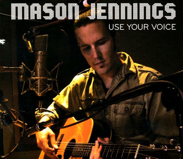 Mason Jennings - 'Use Your Voice'  Dieser in Honolulu geborene Autor und Interpret poppiger Folksongs schrammt meist knapp an