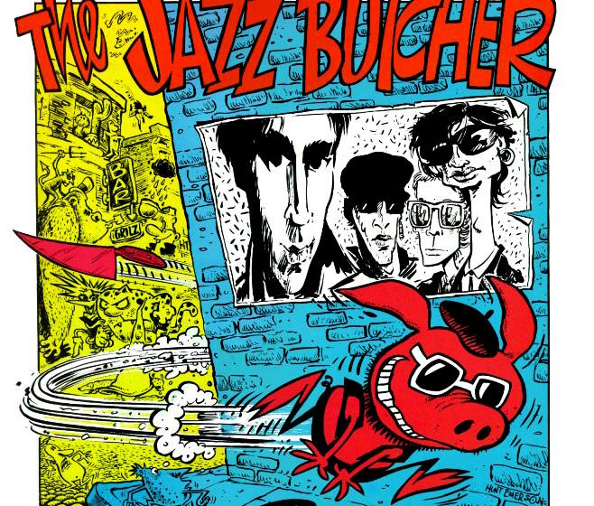 The Jazz Butcher - 'A Scandal In Bohemia'  Die lustigste und abgründigste britische Schrammelband der Achtziger machte einig