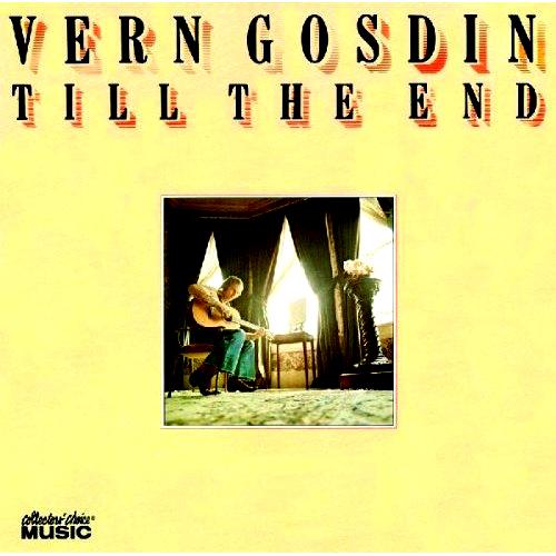 Vern Gosdin - 'Till The End'  Mit den Gosdin Brothers hatte er in den Sixties gewohnheitsmäßig die Demarkationslinien zwisc