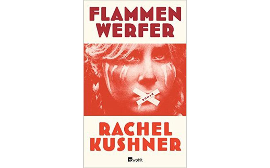 Rachel Kushner - Flammenwerfer