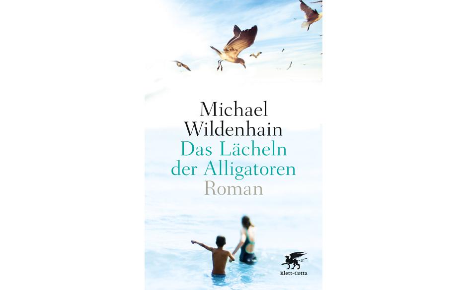 Michael Wildenhain - Das Lächeln der Alligatoren
