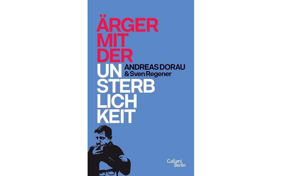 Andreas Dorau/Sven Regener - Ärger mit der Unsterblichkeit
