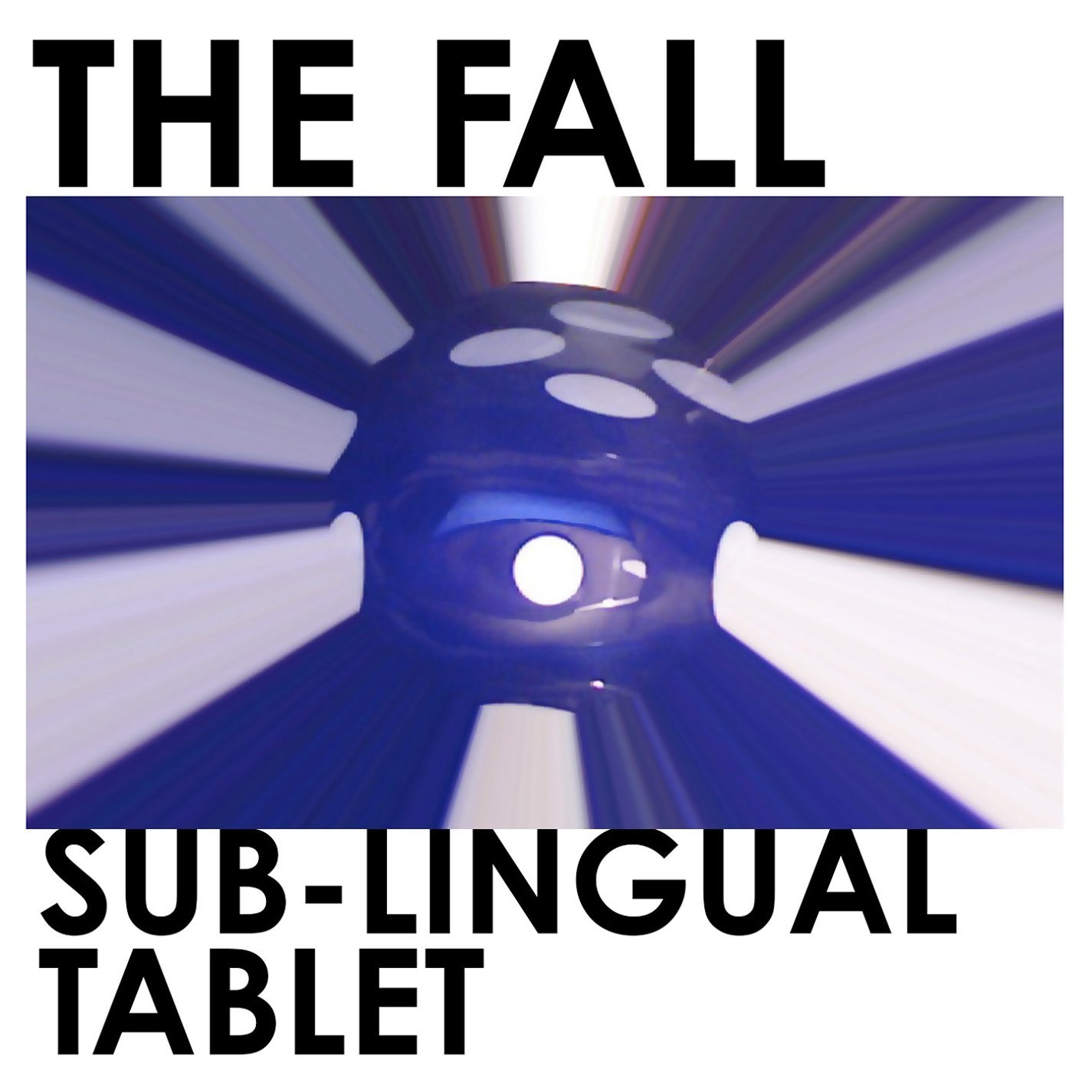 The Fall - 'Sub-Lingual Tablet'