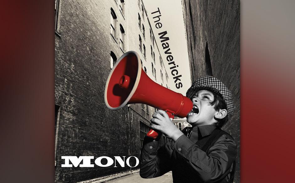 The Mavericks: 'Mono'. Die üblichen Latin-Gassenhauer