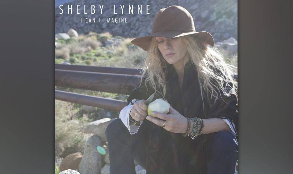 Shelby Lynne: 'I Can't Imagine'. Zarte, aber zu berechenbare Americana, etwas zu seicht produziert