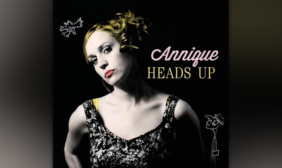 Annique: 'Heads Up'. Betont gediegener Erwachsenen-Pop mit Sinn für Thetralik.