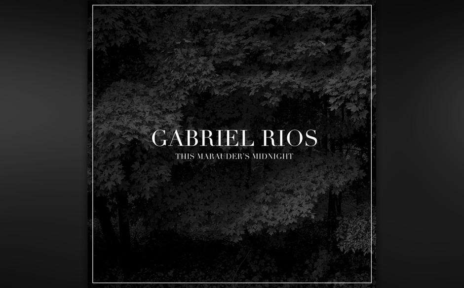 Gabriel Rios: 'This Marauder's Midnight'. Leisetreter-Songs zwischen Intimität und Opulenz, selten zwingend.