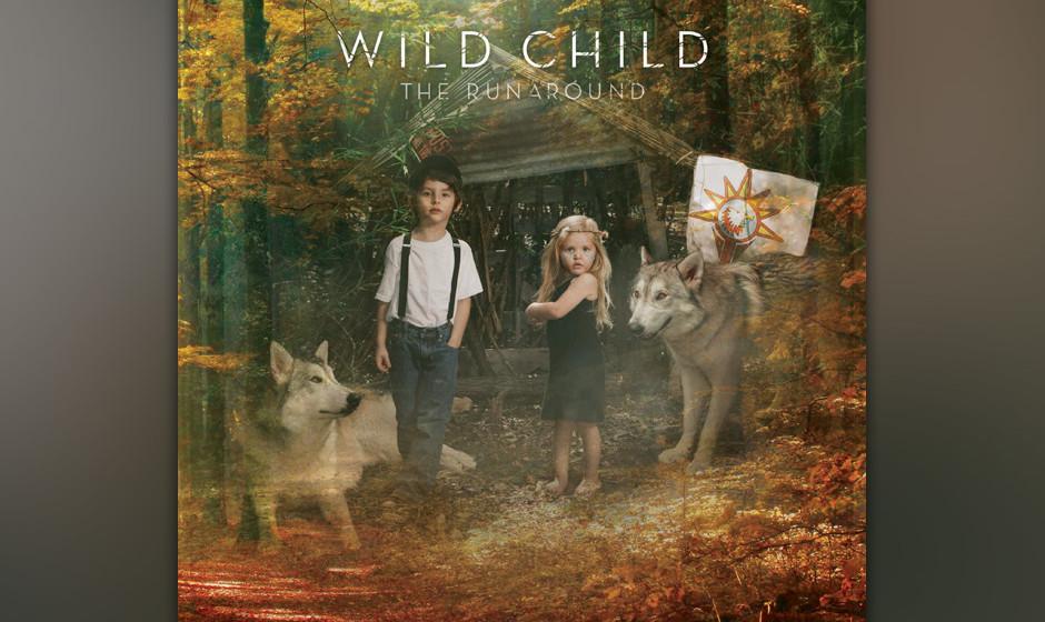 Wild Child: 'The Runaround'. Netter Folk-Pop, von Ben Kweller allzu reibungslos produziert.