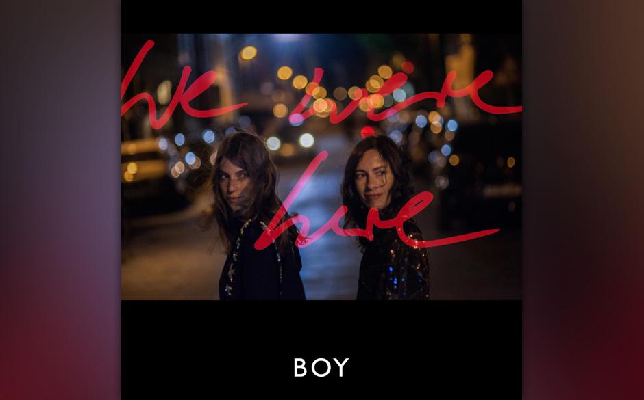 Boy - 'Were We Here' (VÖ: 21.08.2015)