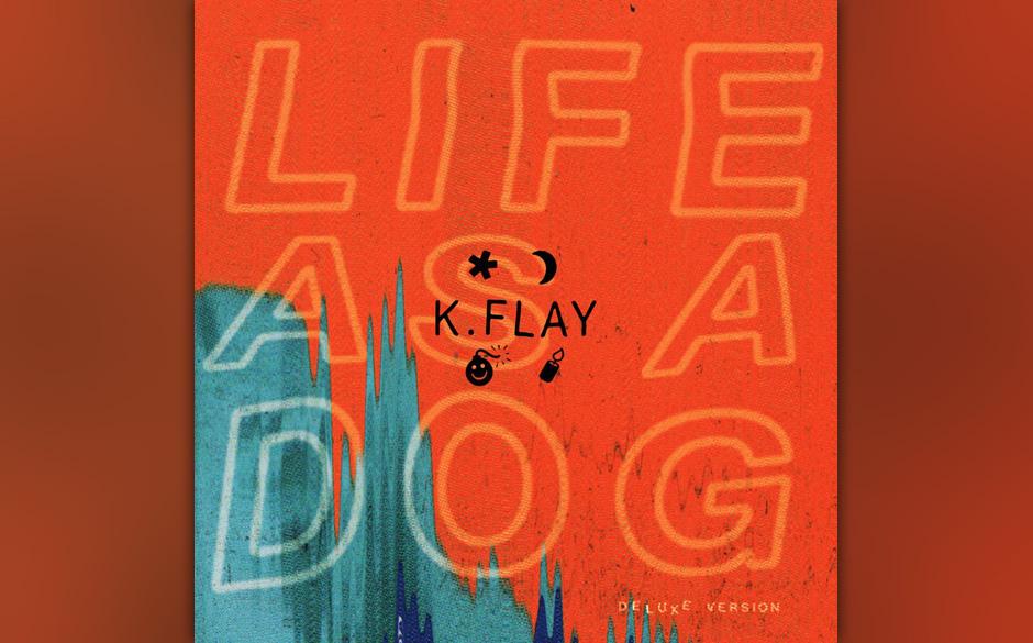 K. Flay -'Life Is A Dog' (VÖ: 21.08. 2015)