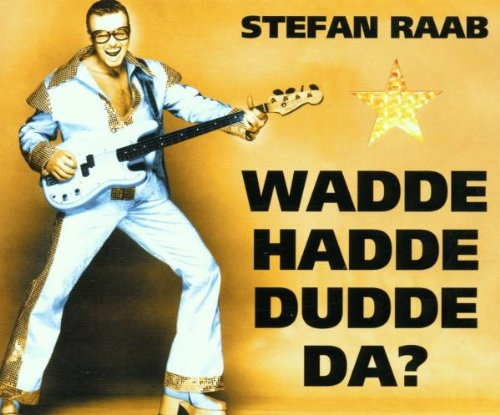 Beim ESC hatte Raab auch im Jahr zwei nach Guildo Horn ein gutes Händchen bewiesen. 'Wadde hadde dudde da?' kam in Stockholm