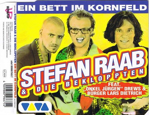 'Ein Bett im Kornfeld', 1995.  Von –Luft holen –Stefan Raab & die Bekloppten feat. Jürgen Drews & Bürger Lars Dietr
