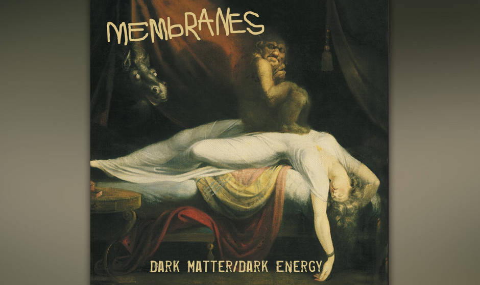 The Membranes - 'Dark Matter/ Dark Energy'