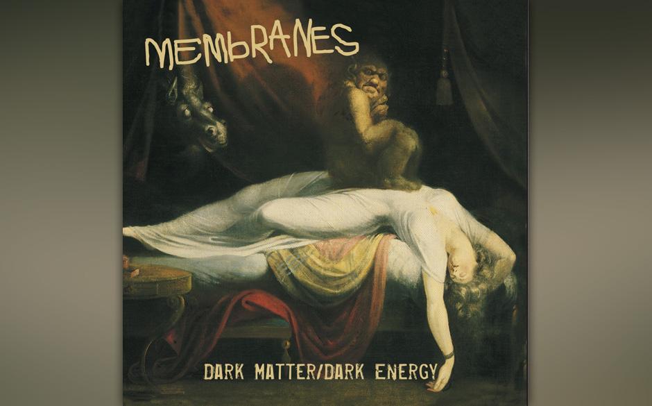 The Membranes - 'Dark Matter/ Dark Energy'