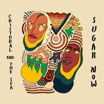 """""""Sugar Now"""", das Debütalbum von Cristobal And The Sea, erscheint am 02. Oktober"""