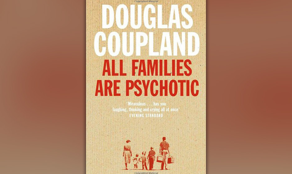 Douglas Coupland - 'All Families Are Psychotic'