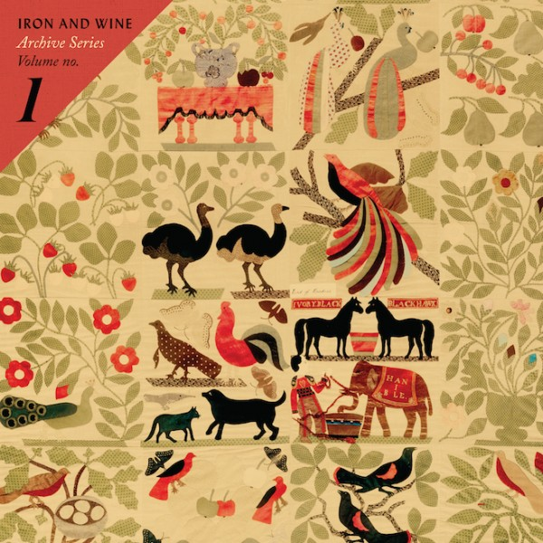 Iron & Wine - The Archive Series, Vol. 1