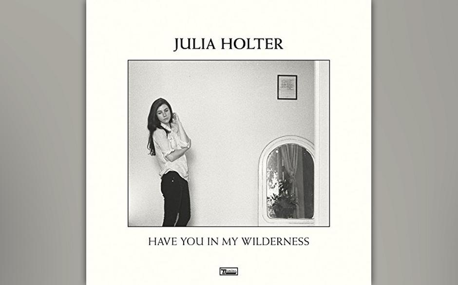 """Dieses Mal ohne Texte von großen Literaten, sondern nur aus ihrer eigenen Umgebung: Julia Holter mit """"Have You in My Wilderness""""."""