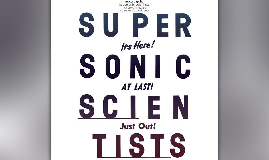 """""""Supersonic Scientists"""" ist die retrospektive von 25 Jahren Motorpsycho – mit den für sie wichtigsten Songs des Vierteljahrhunderts."""