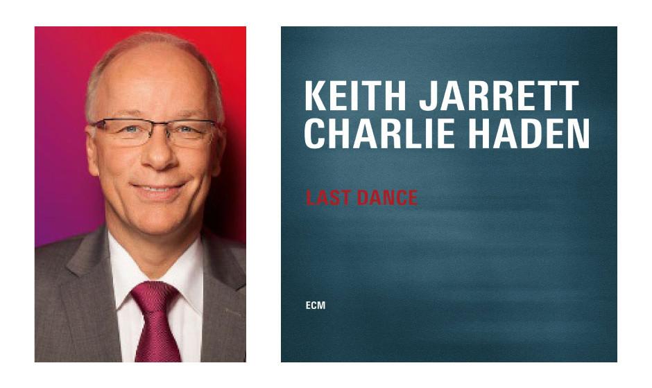 """Dr. Matthias Bartke (56)(SPD) Charlie Haden und Keith Jarrett – """"Last Dance"""""""