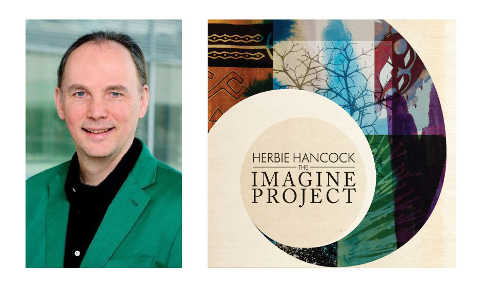 "Wolfgang Strengmann-Kuhn (51) (Bündnis90/Die Grünen) Herbie Hancock – ""The Imagine Project"""