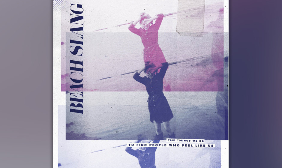 "Auch Beach Slang stellen am Freitag ihre neue LP ins Plattenregal. Sie trägt den kurzen Titel: ""The Things We Do To Find People Who Feel Like Us""."
