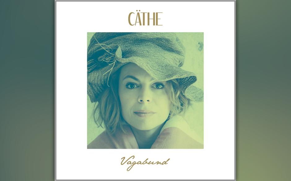 """Cäthe: """"Vagabund"""". Zweifellos ist das Dutzend Rocklady-Songs handwerklich gut gemacht. Die kann was, die Cäthe. Wenn da"""