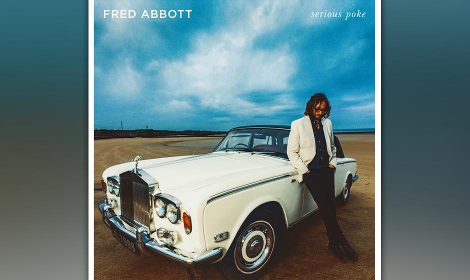 """Fred Abbott: """"Serious Poke"""". Der Rolls-Royce auf dem Cover täuscht: Der Ex-Noah-And-The-Whale-Gitarrist eifert auf seine"""